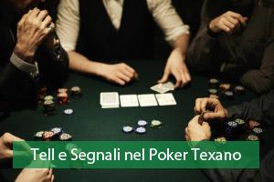 Segnali e Tell Poker Texano